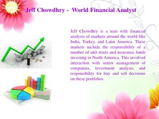 Jeff Chowdhry -  World Financial Analyst