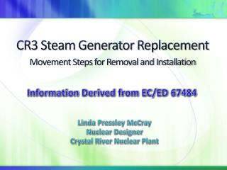 CR3 Steam Generator Replacement Movement Steps for Removal and Installation