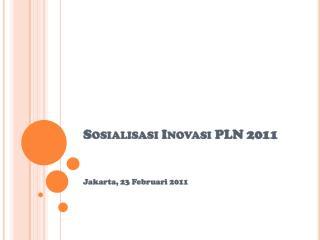 Sosialisasi Inovasi  PLN 2011