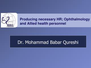 Producing necessary HR; Ophthalmology and Allied health personnel