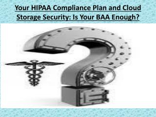 Your HIPAA Compliance Plan and Cloud Storage Security: Is Yo