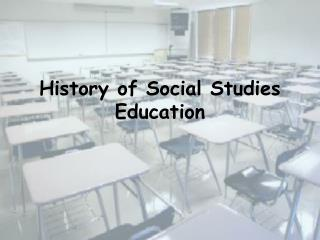 History of Social Studies Education