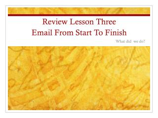 Review Lesson Three  Email From Start To Finish