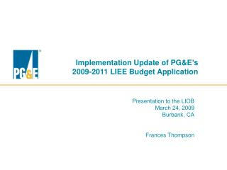 Implementation Update of PG&E's  2009-2011 LIEE Budget Application