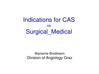 Indications for CAS vs Surgical_Medical