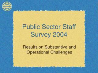 Public Sector Staff  Survey 2004