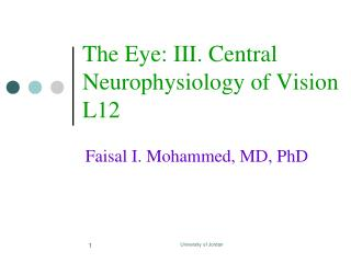 The Eye: III. Central Neurophysiology of Vision L12