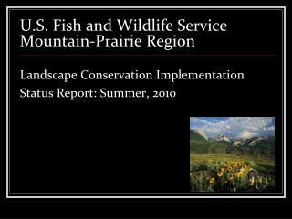 U.S. Fish and Wildlife Service Mountain-Prairie Region