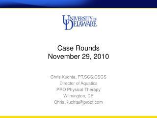 Case Rounds  November 29, 2010