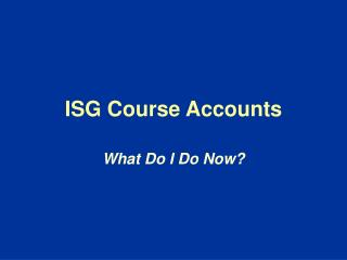 ISG Course Accounts