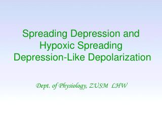 Spreading Depression and Hypoxic Spreading  Depression-Like Depolarization