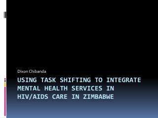 Using task shifting to integrate mental health services in HIV/AIDS care in Zimbabwe