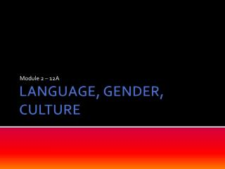LANGUAGE, GENDER, CULTURE