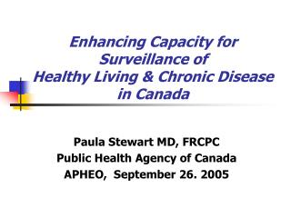Enhancing Capacity for Surveillance of Healthy Living & Chronic Disease in Canada