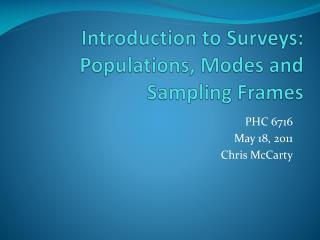 Introduction to Surveys :  Populations, Modes and Sampling Frames