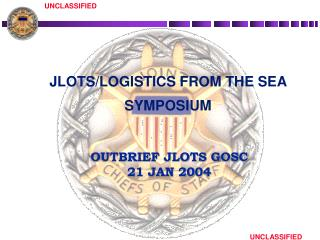 OUTBRIEF JLOTS GOSC 21 JAN 2004