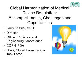 Global Harmonization of Medical Device Regulation:  Accomplishments, Challenges and Opportunities