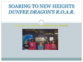 SOARING TO  NEW  HEIGHTS DUNFEE DRAGON'S R.O.A.R.
