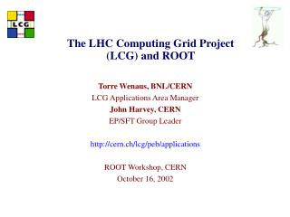 The LHC Computing Grid Project (LCG) and ROOT