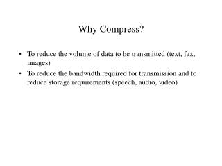 Why Compress?