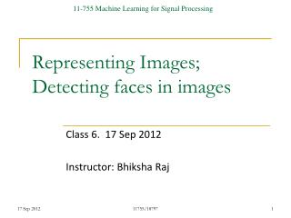 Representing Images; Detecting faces in images