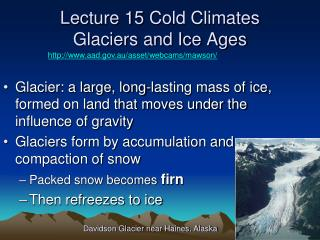 Lecture 15  Cold Climates Glaciers and Ice Ages