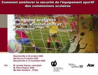 Boucherville le 25 octobre 2005 Ste-Foy le 27 octobre 2005 Boucherville le 14 novembre 2005