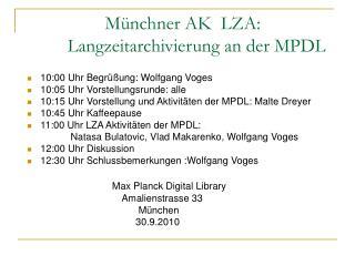 Münchner AK  LZA:               Langzeitarchivierung an der MPDL
