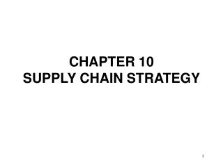 CHAPTER 10 SUPPLY CHAIN STRATEGY