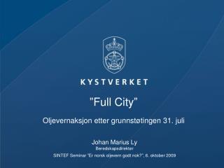 """""""Full City""""  Oljevernaksjon etter grunnstøtingen 31. juli"""