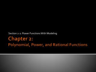 Chapter 2: Polynomial, Power, and Rational Functions