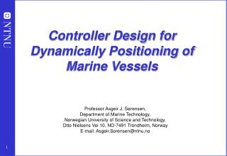 Controller Design for  Dynamically Positioning of  Marine Vessels