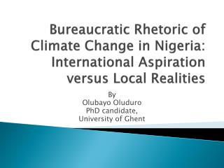 Bureaucratic Rhetoric of Climate Change in Nigeria: International Aspiration versus Local Realities
