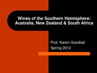 Wines of the Southern Hemisphere: Australia, New Zealand & South Africa