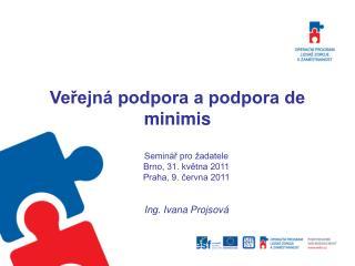 Veřejná podpora a podpora de minimis