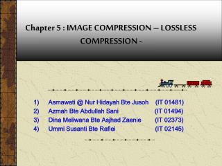 Chapter 5 : IMAGE COMPRESSION � LOSSLESS COMPRESSION -