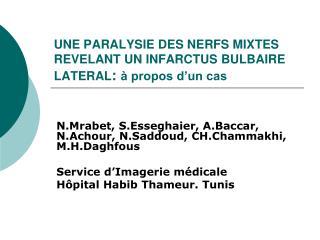 UNE PARALYSIE DES NERFS MIXTES REVELANT UN INFARCTUS BULBAIRE LATERAL :  à propos d'un cas