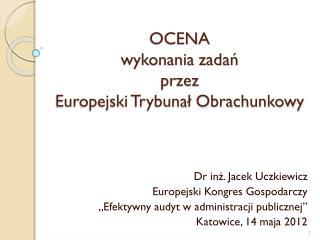 OCENA wykonania zadań  przez Europejski Trybunał Obrachunkowy