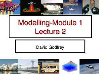 Modelling-Module 1 Lecture 2