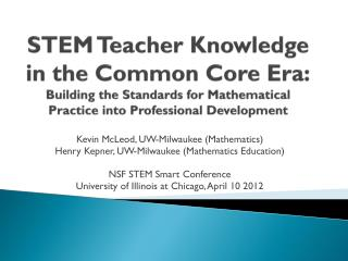 Kevin McLeod, UW-Milwaukee (Mathematics) Henry  Kepner , UW-Milwaukee (Mathematics Education)