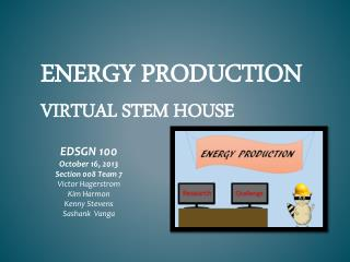 Energy production  Virtual Stem house