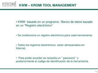 KWM  basado en un programa / Banco de datos basado en un �Registro electr�nico�