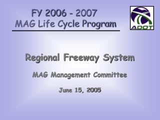 Regional Freeway System MAG Management Committee June 15, 2005