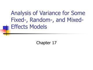 Analysis of Variance for Some Fixed-, Random-, and Mixed-Effects Models