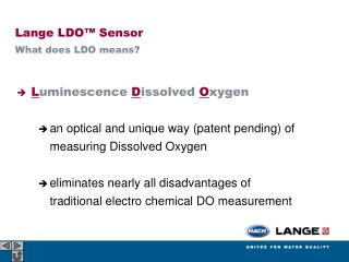 Luminescence Dissolved Oxygen  an optical and unique way patent pending of measuring Dissolved Oxygen  eliminates nearly