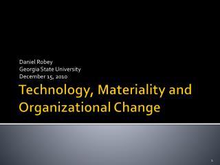 Technology, Materiality and Organizational Change