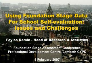 Using Foundation Stage Data For School Self-evaluation: Issues and Challenges