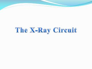 The X-Ray Circuit