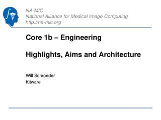 Core 1b – Engineering Highlights, Aims and Architecture