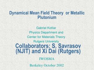 Dynamical Mean Field Theory  or Metallic Plutonium